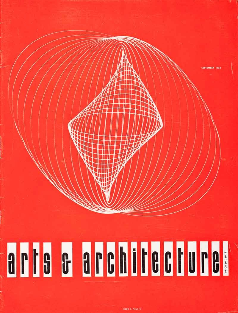 John Follis and James Reed, Arts and Architecture (magazine cover), September 1953. Collection of Los Angeles Modern Auctions (LAMA). Reprinted courtesy of David Travers Associates/LACMA.