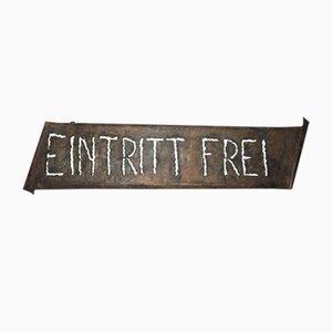 Eintritt Frei Sign by Cartel Hierro