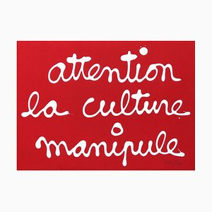 Attention la Culture Manipule Screenprint by BEN