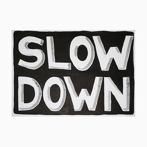 Slow Down, Black and White Hand Painted Ink on Watercolor Paper, Modern Word Art, 2021